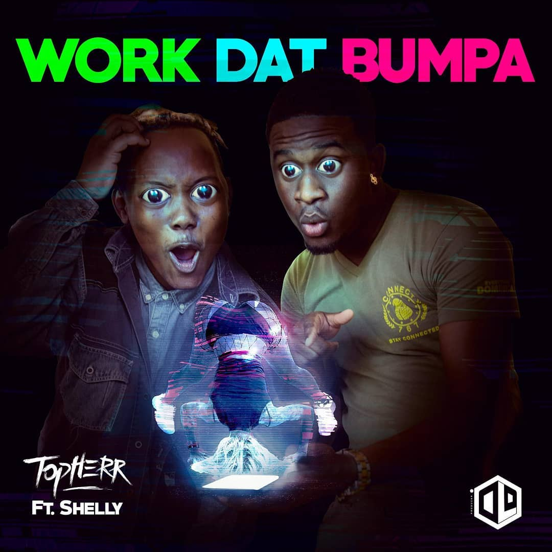 "NEW RELEASE: Topherr ft. Shelly- ""Work Dat Bumpa"""